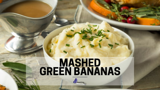 Mashed Green Bananas