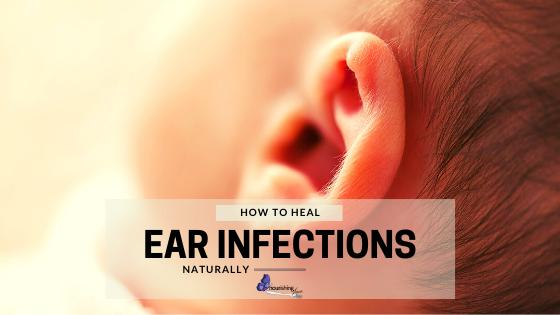 Healing Ear Infections Naturally
