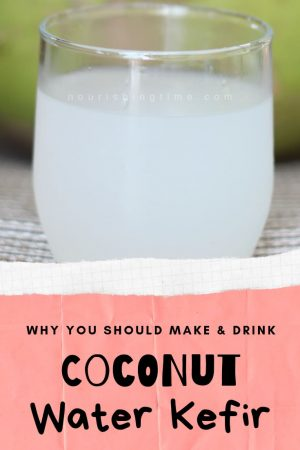 Why You Should Make & Drink Coconut Water Kefir