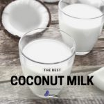 The Best Coconut Milk