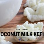 How To Make Coconut Milk Kefir With Kefir Grains