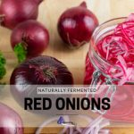 Naturally Fermented Red Onions