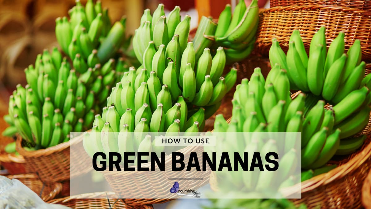 How To Use Green (Unripe) Bananas